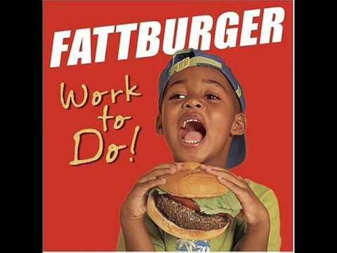 Work to do - Fattburger