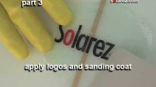 part 3: Apply Logos and Sanding Coat to Surfboard using Solarez UV cure polyester resin resin