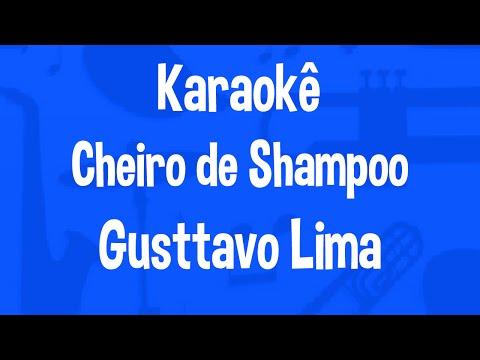 Karaokê Cheiro De Shampoo - Gusttavo Lima