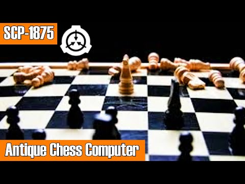 SCP-1875 Antique Chess Computer | euclid scp | Computer / Game / mind affecting SCP