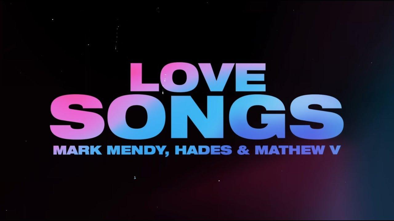 Mark Mendy, HADES & Mathew V - Love Songs (Lyric Video)