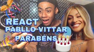 Baixar REACT - PABLLO VITTAR feat. Psirico PARABÉNS