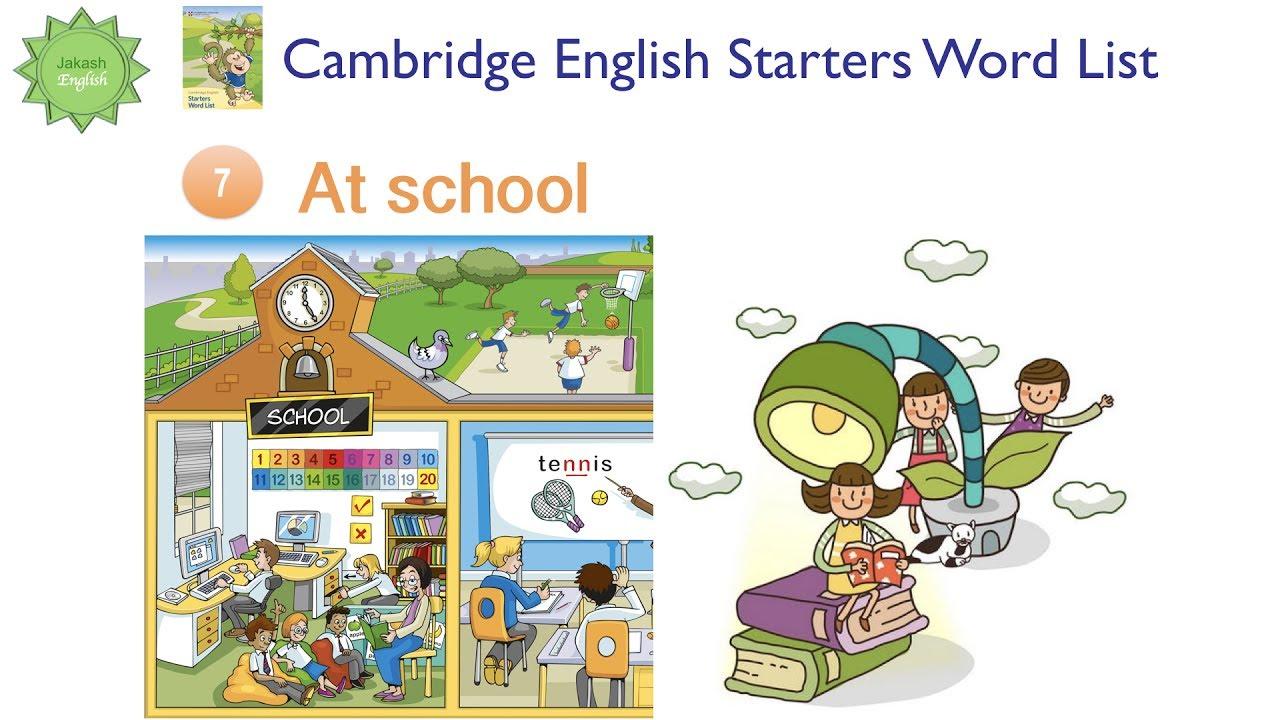 Cambridge English Starters Word List: AT SCHOOL Từ vựng tiếng Anh Cambridge chủ đề TRƯỜNG HỌC
