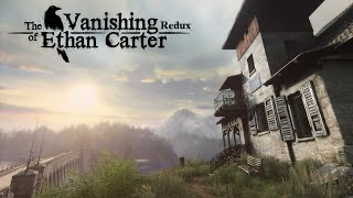 The Vanishing of Ethan Carter Redux [Gameplay, PC]