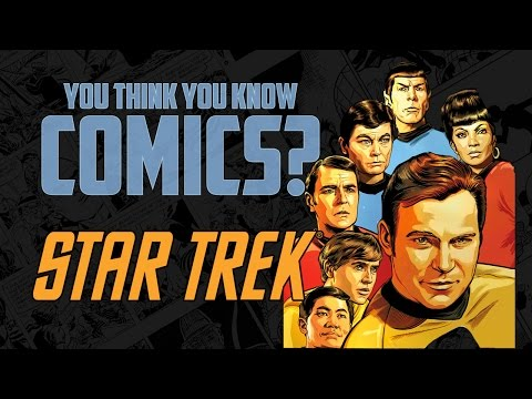 Star Trek - You Think You Know Comics?