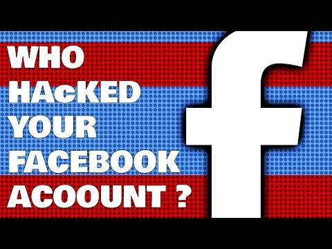 How To Find Who Hacked Your Facebook Account - Facebook Hacked?