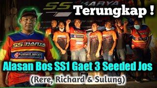 Terungkap ! Alasan Bos SS1 Gaet 3 Seeded Jos (Rere, Richard & Sulung)