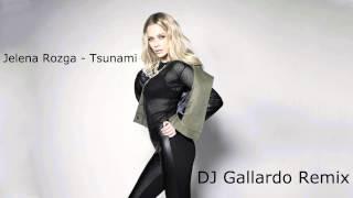 Jelena Rozga - Tsunami (DJ Gallardo Remix)
