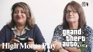 High Moms Play Grand Theft Auto (GTA) For First Time - High Moms Club