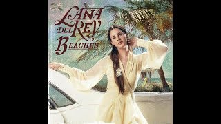 Lana del Rey – 13 Beaches (Lyric Video)