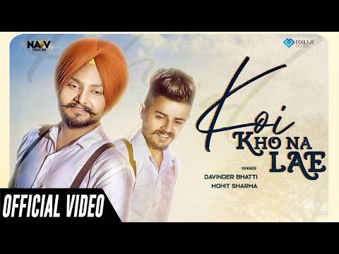 koi-kho-na-lae-(official-video)-|-davinder-bhatti,-mohit-sharma-ft.-vicky-rana-|-latest-songs-2019
