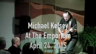 Michael Kelsey at the Emporium 4-24-2015