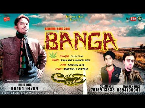 BANGA | Latest Kinnauri Single track ( 2018 ) | By Bijju Bhai | Kinnauri VEVO