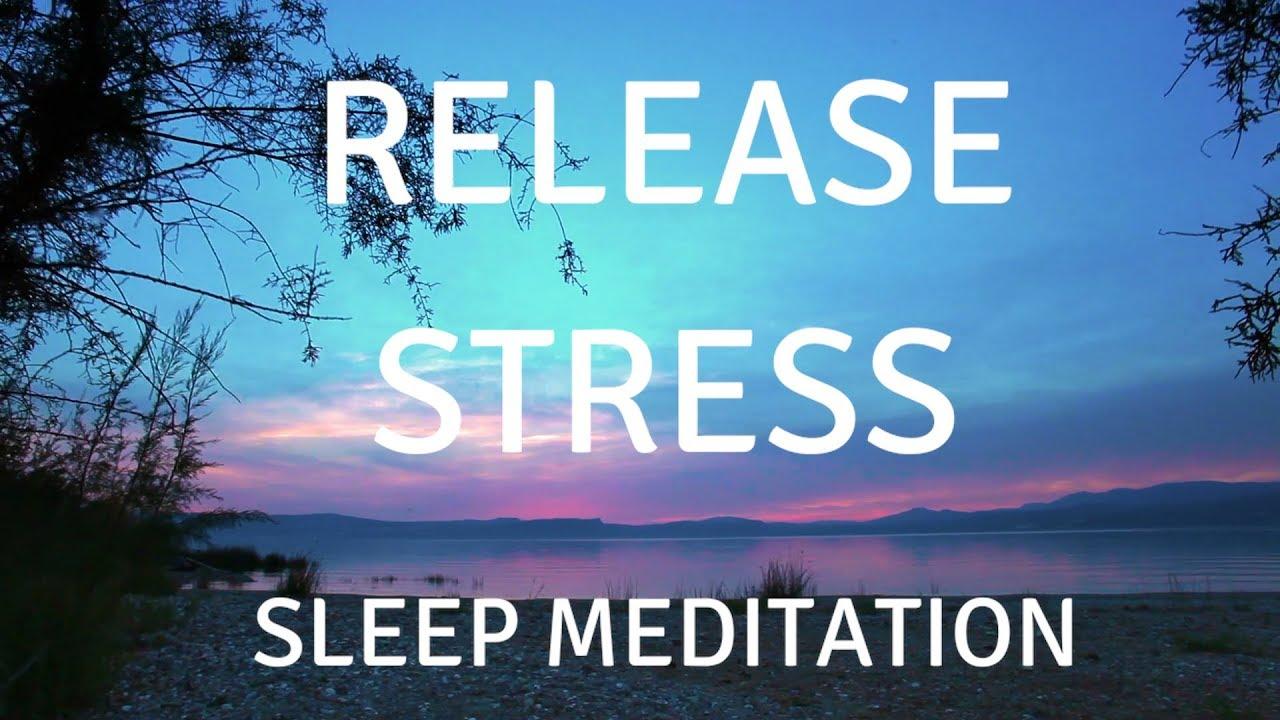 RELEASE STRESS SLEEP MEDITATION (Music) A guided meditation to help you sleep