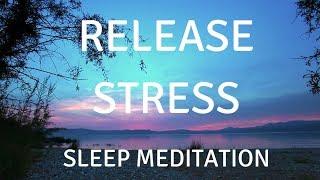 SLEEP GUIDED MEDITATION RELEASE STRESS A guided sleep meditation help you sleep and relax