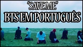 """BTS em PORTUGUÊS: """"Save Me"""""""