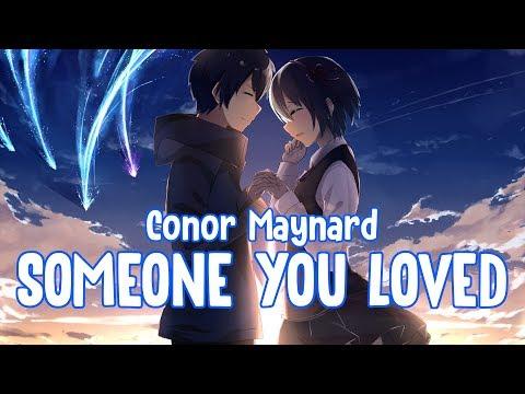 「Nightcore」 Someone You Loved - Conor Maynard ♪