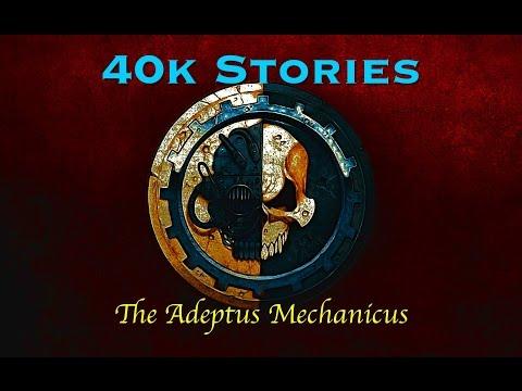 40k Stories: The Adeptus Mechanicus