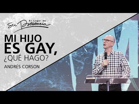 Mi Hijo Es Gay, ¿qué Hago? - Andrés Corson - 25 Septiembre 2019 | Prédicas Cristianas 2019