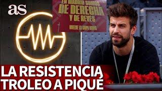 El troleo de 'LA RESISTENCIA' a PIQUÉ tras su polémico cartel en MADRID | Diario AS