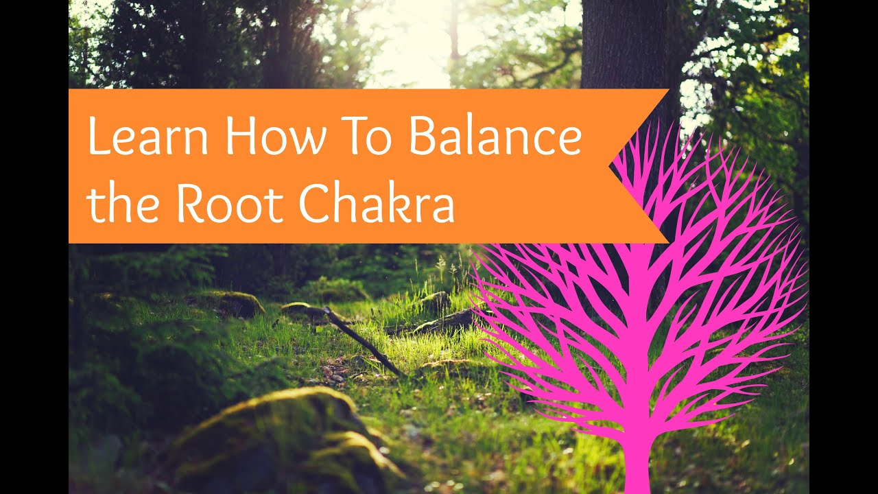 How to Balance the Root Chakra: How to Connect and Balance the Root Chakra