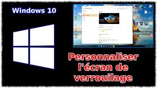 Tuto Windows 10 - Personnaliser l'écran de verrouillage