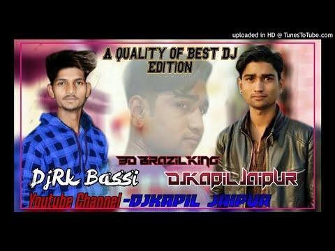Gajban Pani Ne Chali 3d Brazil Hullara Mix Dj Rk Bassi & Djkapil Jaipur
