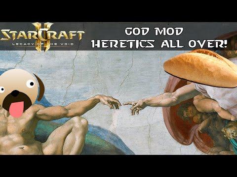 HERETICS ALL OVER! - God Mod - Starcraft 2 Mod