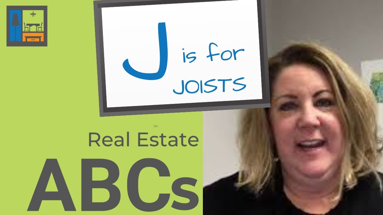 ABCs of Real Estate | J is for Joists