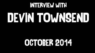Devin Townsend interview October 2014