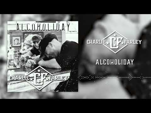 Charlie Farley - Alcoholiday (Official Audio Winning With the Losers)