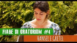 Hansel e Gretel - #04 Fiabe di Oratorium