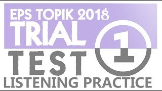 EPS TOPIK 2018 (Listening Trial Test 1 with answer key)