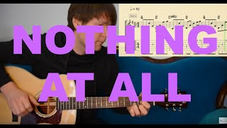NOTHING AT ALL - Tutorial for Acoustic Guitar (TABS, Score)