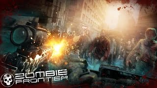 Zombie Frontier Apk + FT Game Play