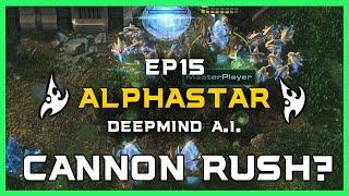 AlphaStar vs Cannon Rush Ep15 [PvP] Deepmind A.I. Starcraft 2