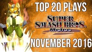 Super Smash Bros Melee Top 20 Plays of November 2016 (SSBM)