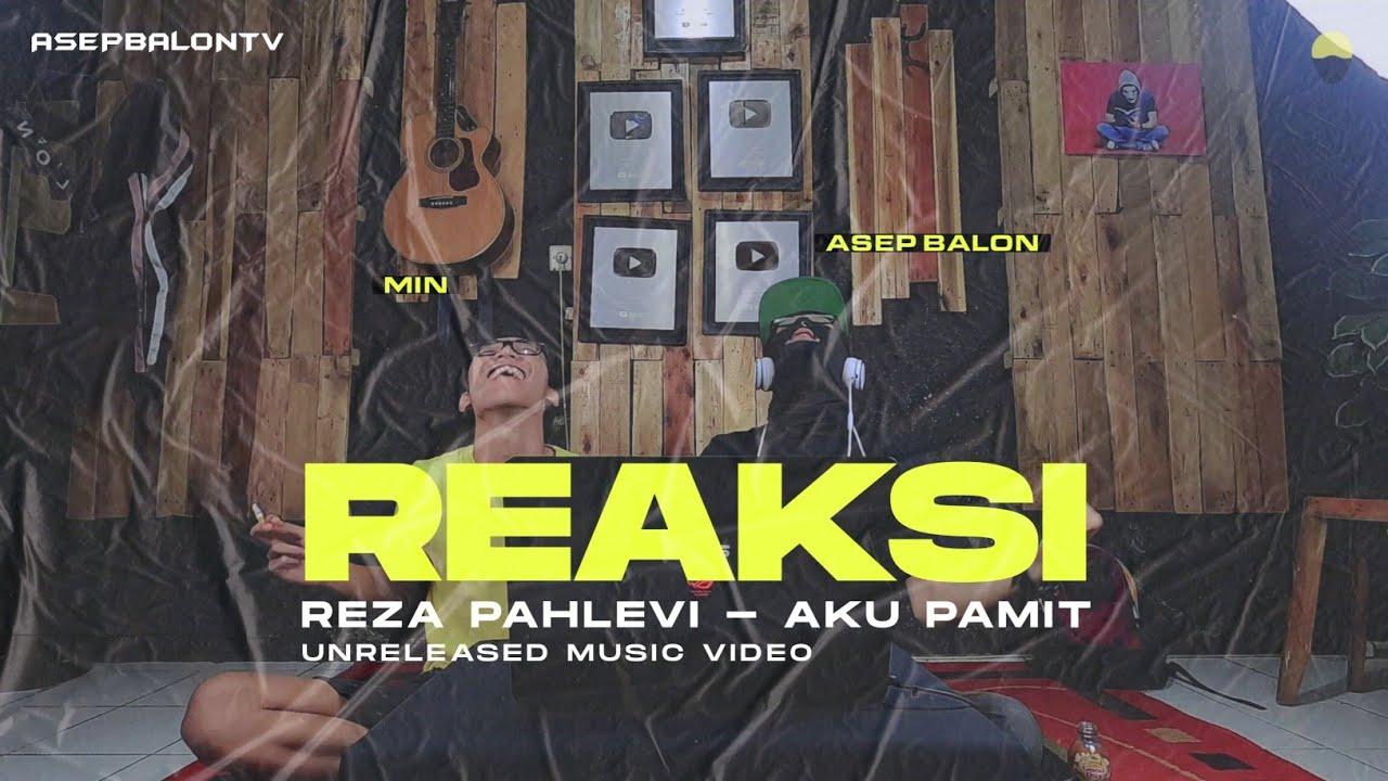 #REAKSI VIDEO KLIP YANG BELUM DIRILIS // Reza Pahlevi - Aku Pamit