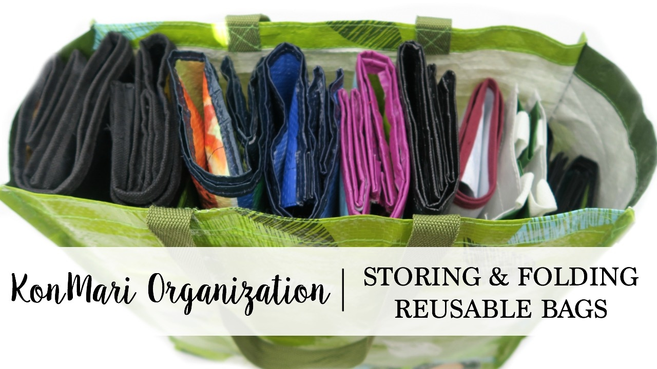 Konmari Organization How To Store Amp Fold Reusable Bags