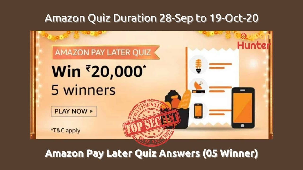 Amazon Pay Later Quiz Answers 20 000 Prize 5 Winners Coupon Hunter Blog