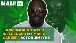 How Smoking Weed Made Me Go Into Music - Jim Iyke  Legit TV