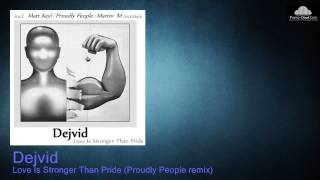 Dejvid - Love Is Stronger Than Pride (Proudly People remix)