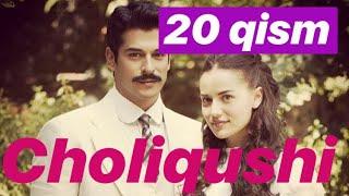20 Choliqushi uzbek tilida (turk seriali) HD 20-qism /// Чоликуши узбек тилида 20 кисим