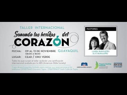 TALLER  SANANDO HERIDÇAS DEL CORAZON  / TRAUMA HEALING INSTITUTE