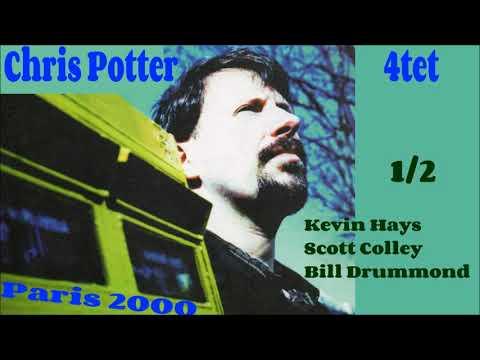 Chris Potter 4tet live Paris 2000 (part1)