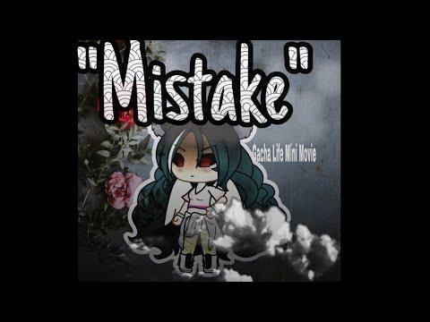 """Mistake"" - Gacha life mini movie - GLMM"