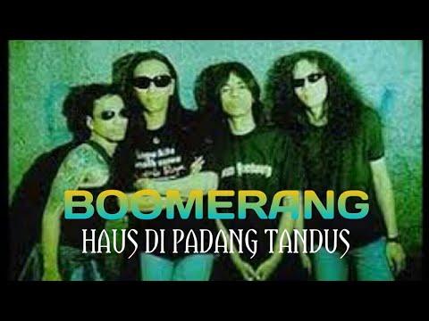 BOOMERANG - HAUS DI PADANG TANDUS Lirik Lagu Dan Musik