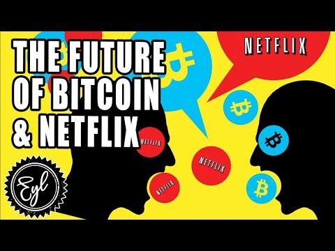THE FUTURE OF BITCOIN & NETFLIX