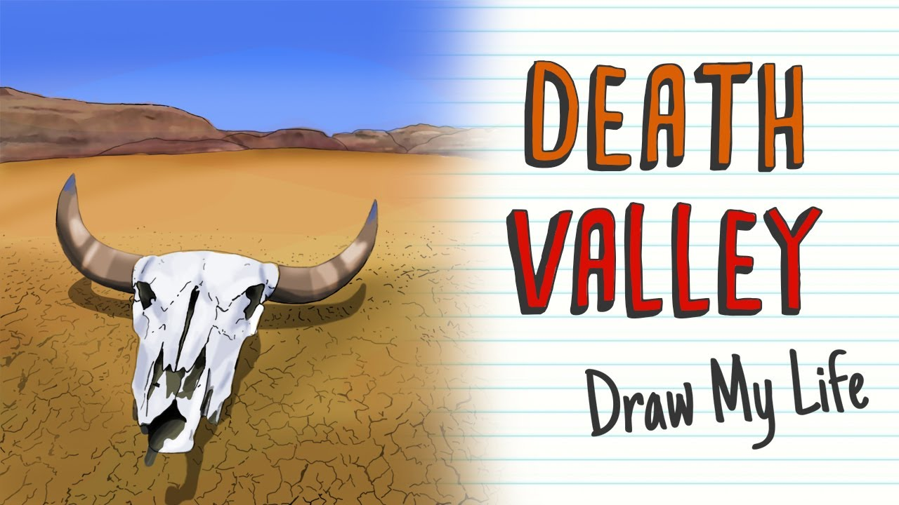 DEATH VALLEY | Draw My Life