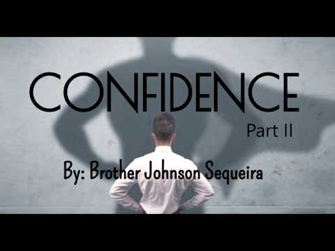 Confidence - Part 2 (Br. Johnson Sequeira)